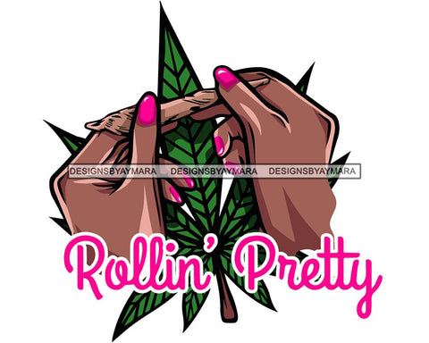 Rolling Pretty Pot Joint Blunt Stoned High Life Weed Leaf Marijuana Grass Relax Chill SVG Cutting Files