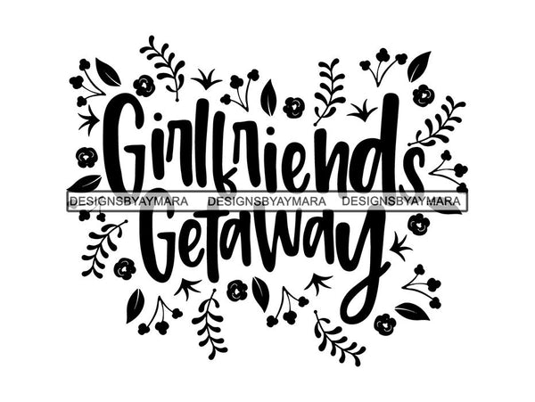 Girls Weekend Getaway SVG Quotes Files For Silhouette and Cricut
