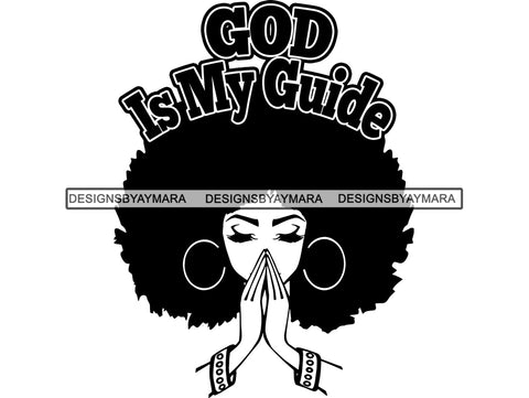 God Is My Guide Woman Praying In BW  SVG JPG PNG Vector Clipart Cricut Silhouette Cut Cutting