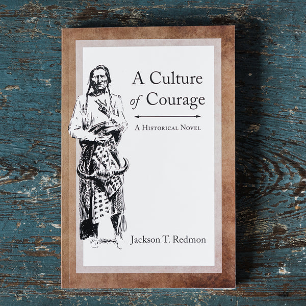 A Culture of Courage - A Historical Novel