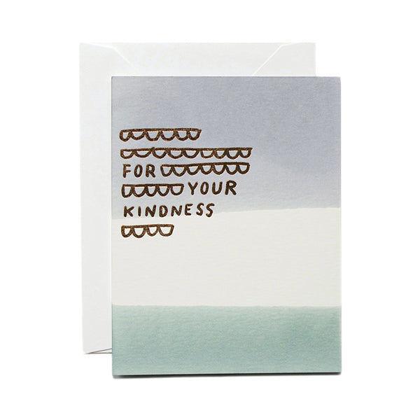 For Your Kindness Greeting Card
