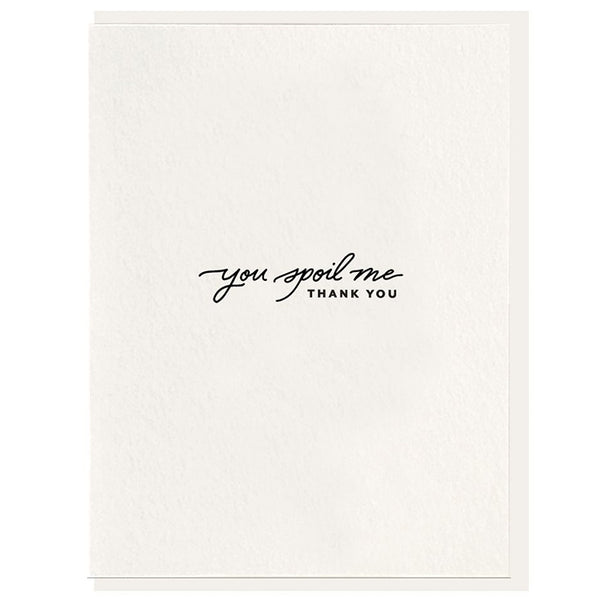 You Spoil Me Greeting Card