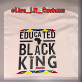 Educated King T-Shirt