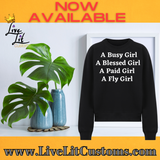 Busy Bless Paid and Fly  Girl Sweatshirts