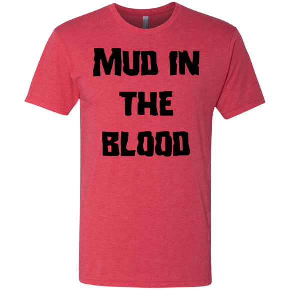 Mud in the blood Triblend Reg Fit T-Shirt