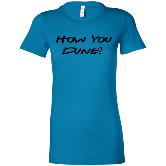 How You Dune? Ladies' Favorite T-Shirt