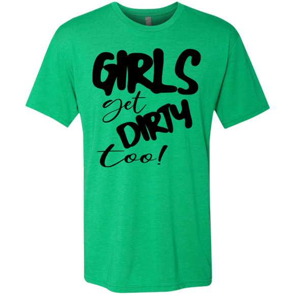 Girls Get Dirty Triblend Reg Fit T-Shirt