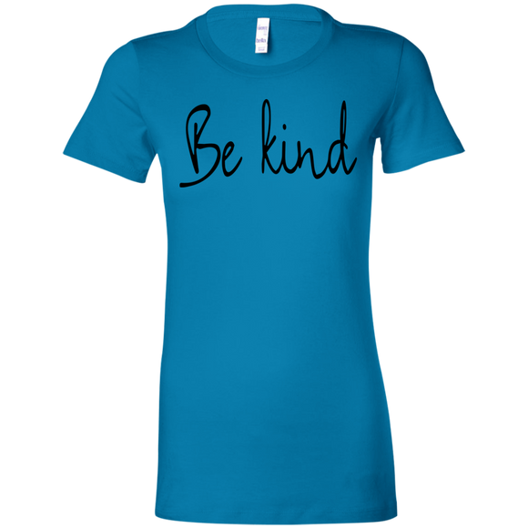 Be Kind Ladies' Favorite T-Shirt