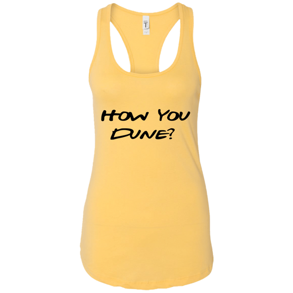 How You Dune? Ladies Ideal Racerback Tank