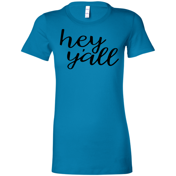 Hey Ya'll Ladies' Favorite T-Shirt