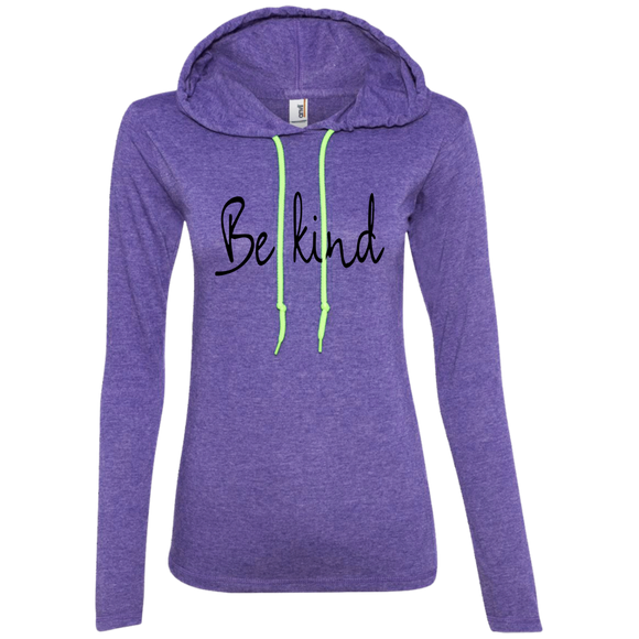 Be Kind Ladies' LS T-Shirt Hoodie