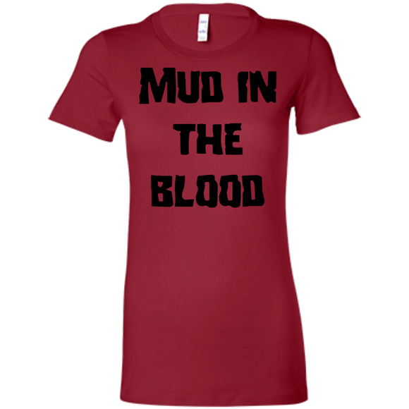 Mud in the blood Ladies' Favorite T-Shirt
