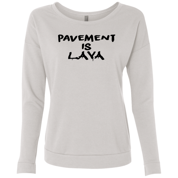 Pavement is Lava Ladies' French Terry Scoop