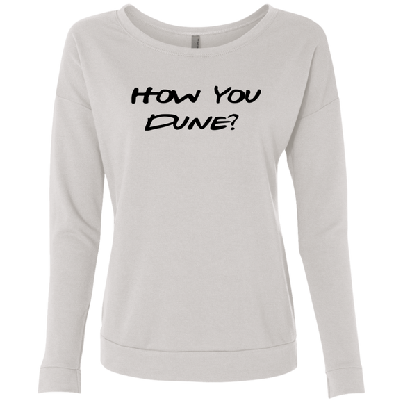 How You Dune? Ladies' French Terry Scoop