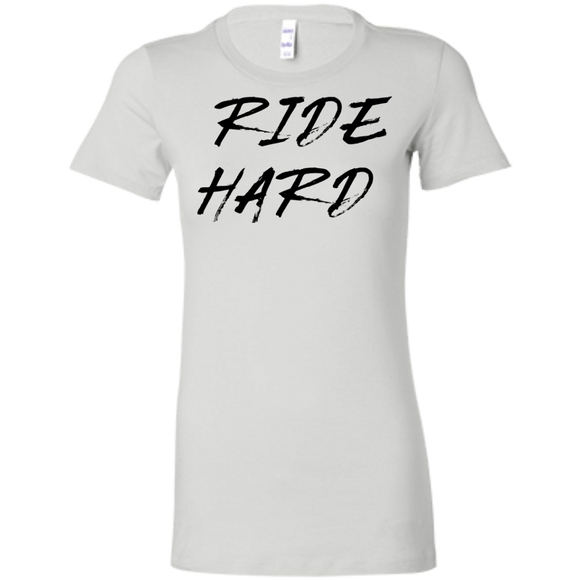 Ride Hard Ladies' Favorite T-Shirt