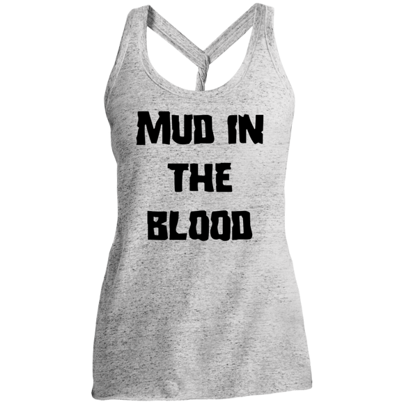 Mud in the blood Twist Back Tank