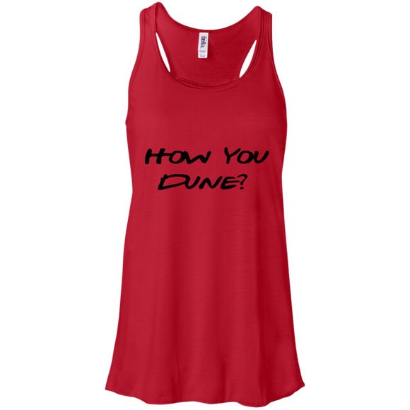 How You Dune? Flowy Racerback Tank