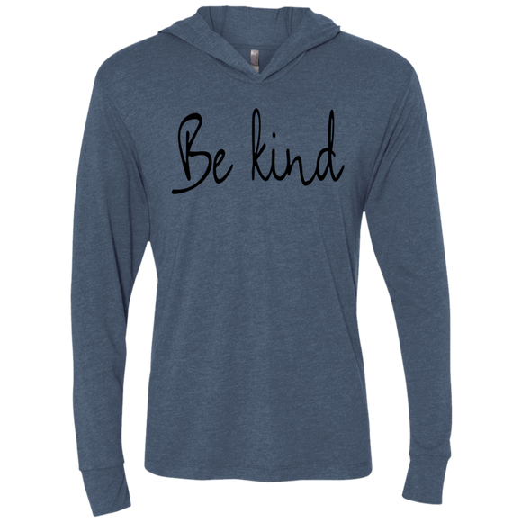 Be Kind Unisex Triblend LS Hooded T-Shirt
