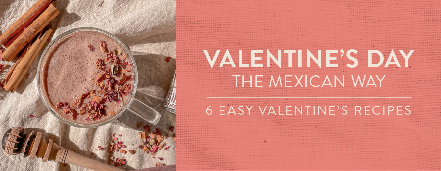 6 Easy Mexican Valentine's Recipes