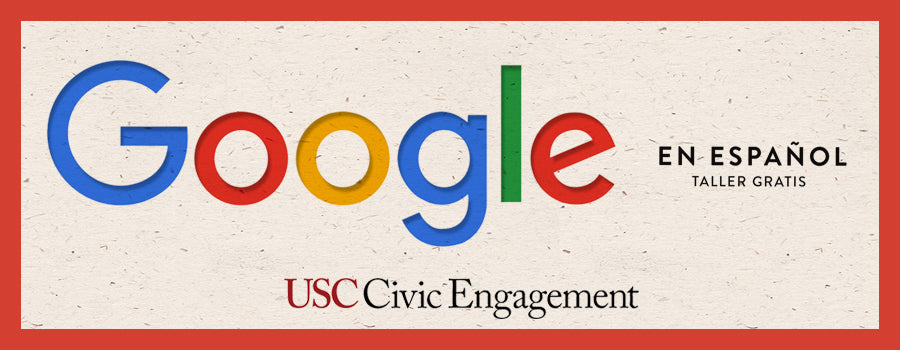 Google en Español x USC Civic Engagement