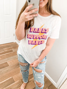 Babes Support Babes Tee: White