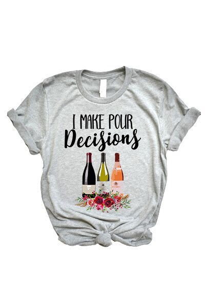 I Make Pour Decisions Tee: Gray