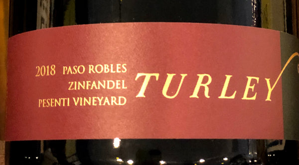 Turley Wine Cellars Zinfandel Pesenti Vineyard Paso Robles, 2018