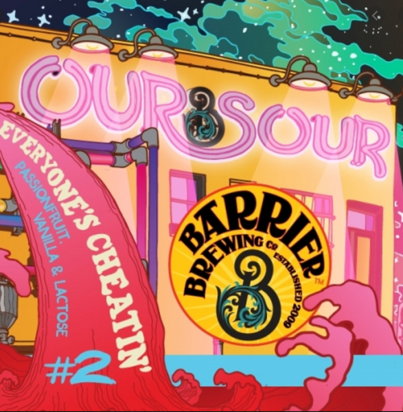 "Barrier Brewing ""Our Sour #2: Everyone's Cheatin'"""