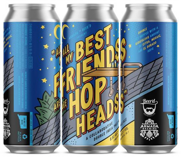"Armada Brewing ""All My Best Friends Are Hop Heads"" DIPA"