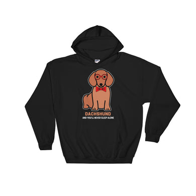 Hooded Sweatshirt, you'll never sleep alone-Dachshund-Local Webstore