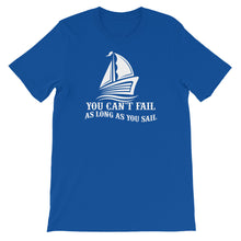 Load image into Gallery viewer, Unisex T-Shirt, you can't fail if you sail-Marine-Local Webstore
