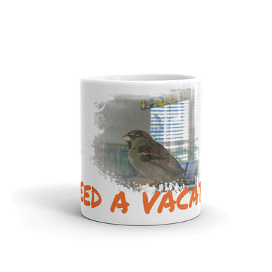 Mug, need a vacation-Freedom-Local Webstore