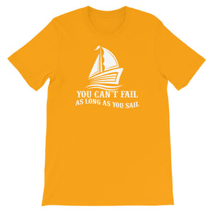 Unisex T-Shirt, you can't fail if you sail-Marine-Local Webstore