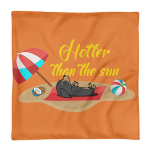 Premium Pillow Case, hotter than the sun - Local Web Store - [product type] Collection