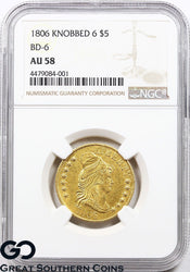 1806 NGC Capped Bust Half Eagle, $5 Gold AU 58 ** Knobbed 6, BD-6, Scarce Coin!
