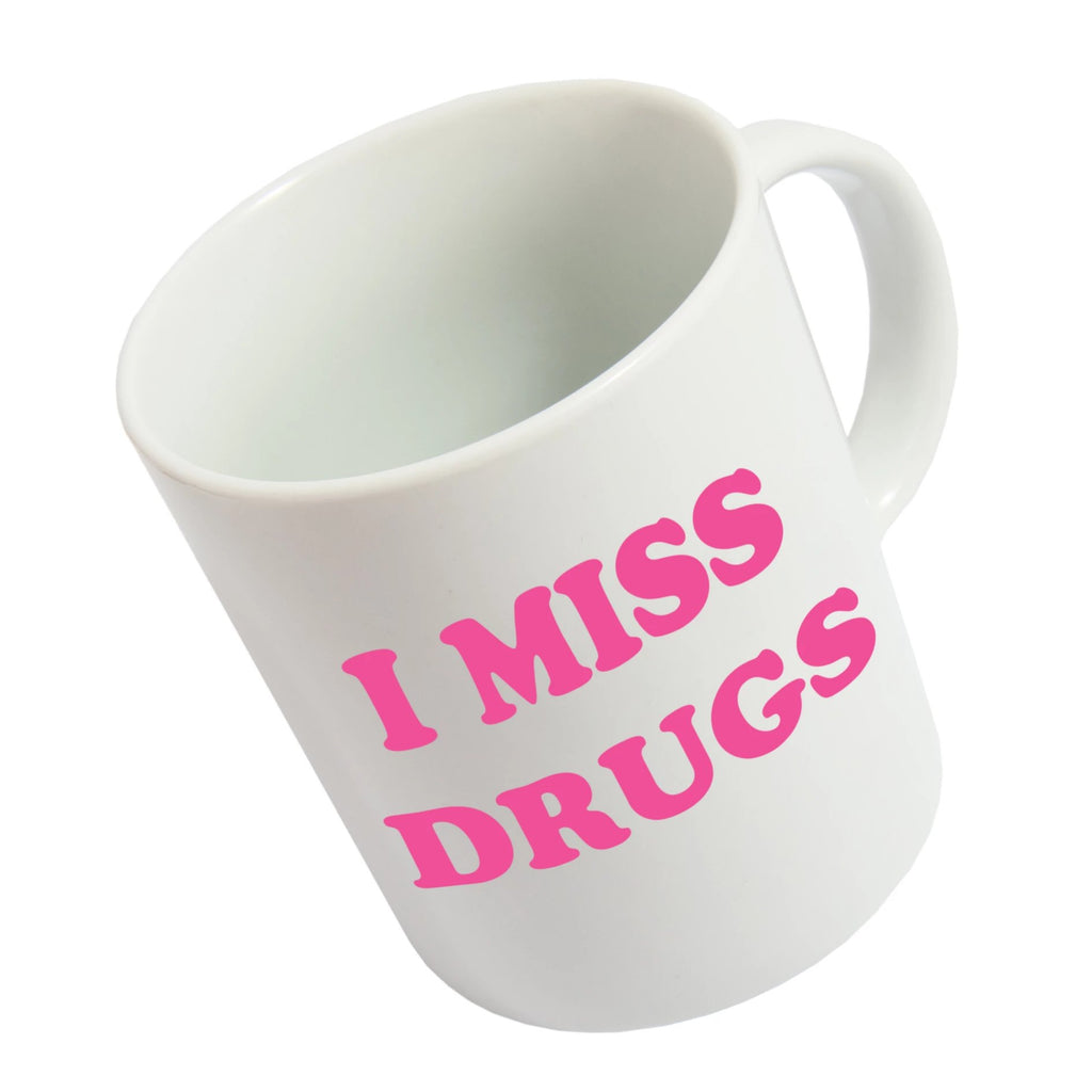 Taza 'I miss drugs'