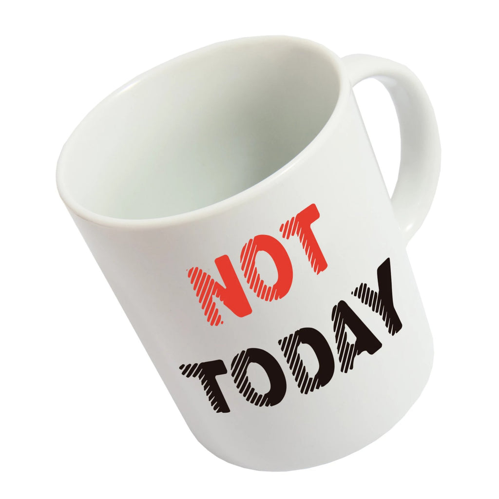 Taza 'Not Today'