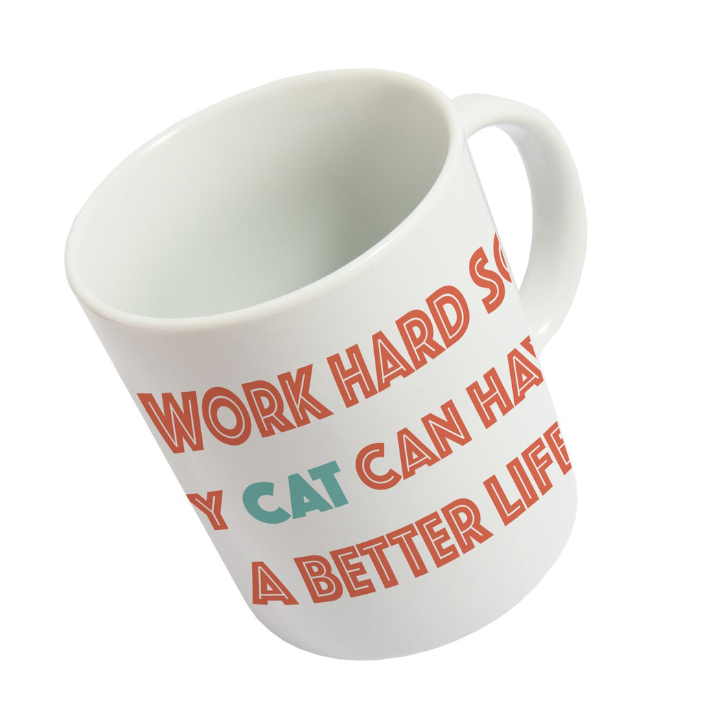Taza 'I work hard so my cat can have a better life' ENG