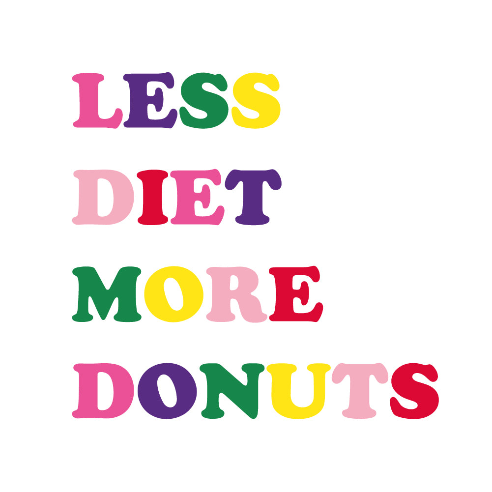Taza 'Less diet, more donuts'