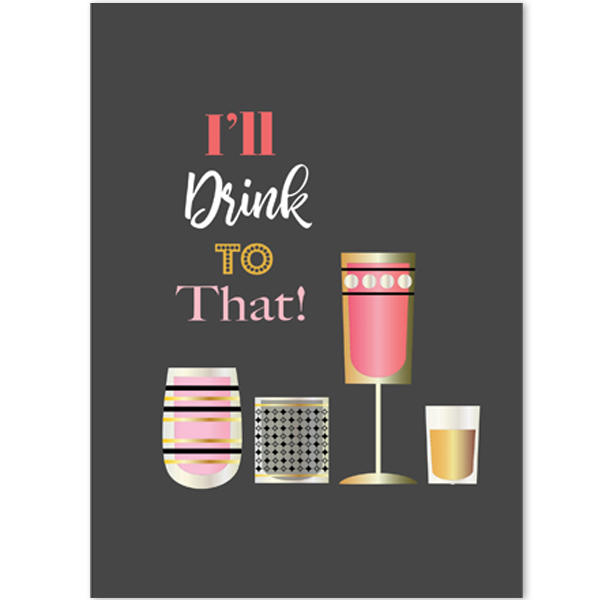I'll Drink To That Greeting Card A7 - ModLoungePaperCompany