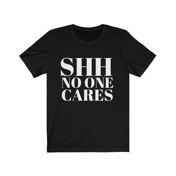 No One Cares Tee