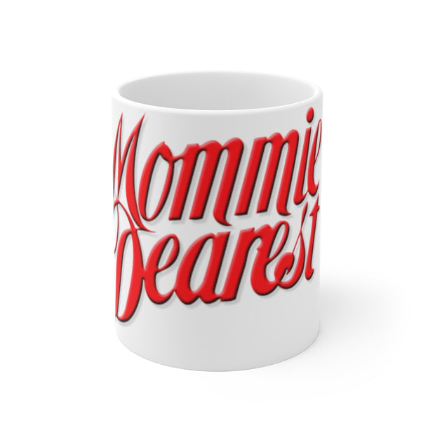 Mommie Dearest Mug 11oz