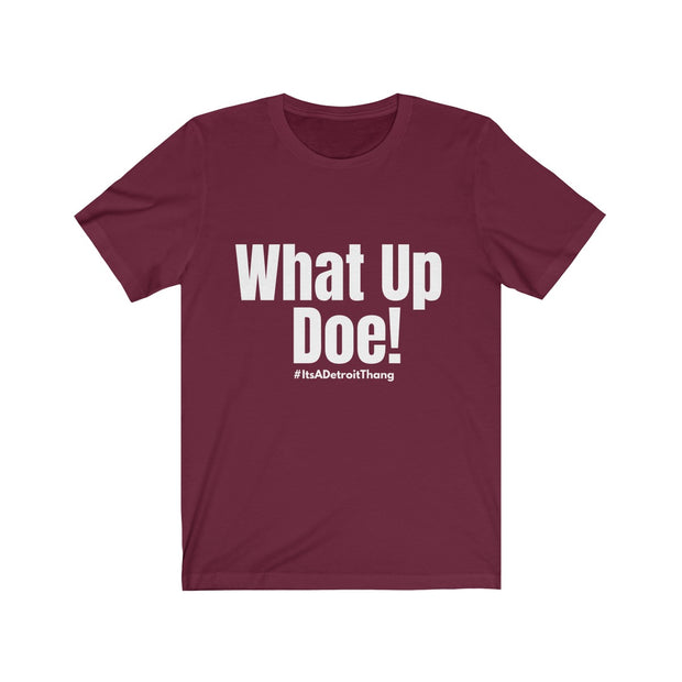 What Up Doe! (Detroit) Short Sleeve Tee