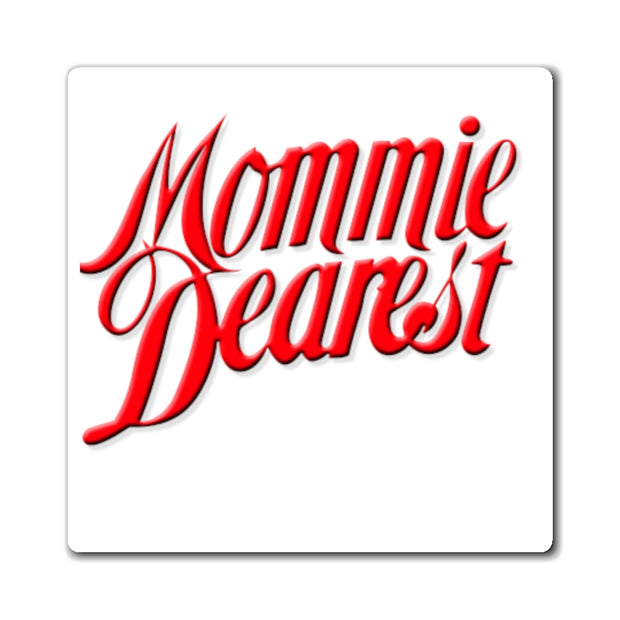 Mommie Dearest Magnet
