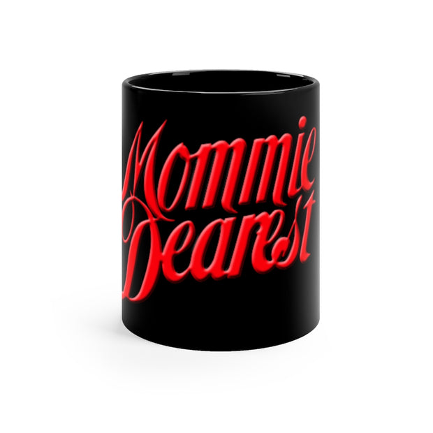 Mommie Dearest Black mug 11oz