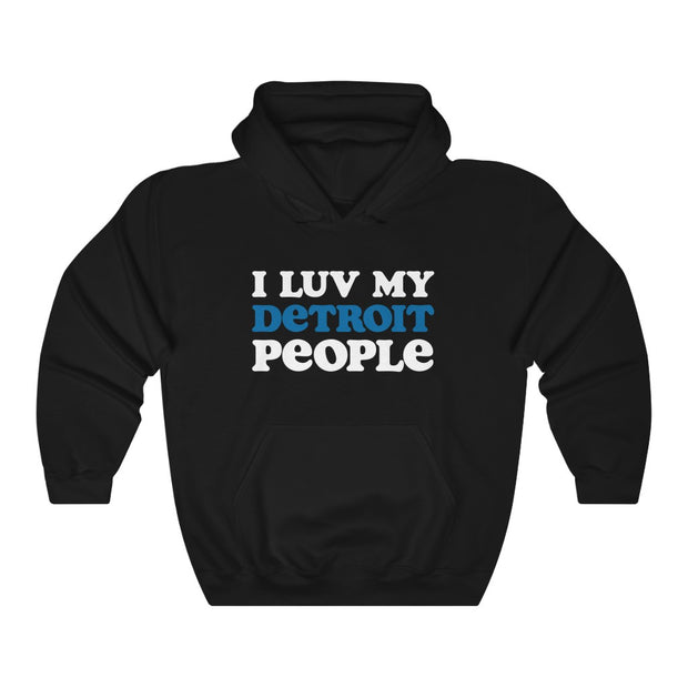 I Luv My People Hooded Sweatshirt