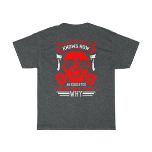 A Good Firefighter Knows/Firehouse Family/Back Print/Unisex Heavy Cotton Tee