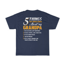 Load image into Gallery viewer, 5 Things About My Grandpa/Girl/Got Ya Dad/Unisex Heavy Cotton Tee