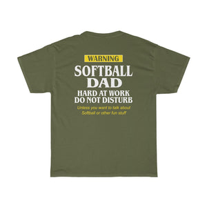 Softball Dad Hard At Work/Got Ya Dad/Unisex Heavy Cotton Tee