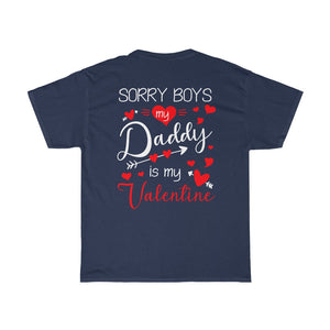 My Daddy Is My Valentine /Got Ya Dad/Unisex Heavy Cotton Tee